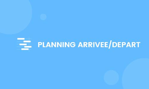 Nouveaux planning Arrivée/Départ
